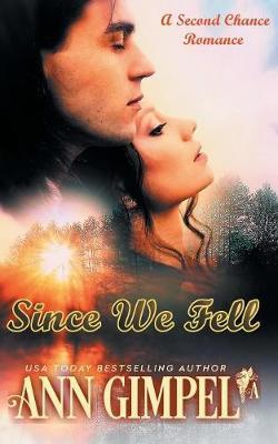 Since We Fell: A Second Chance Romance