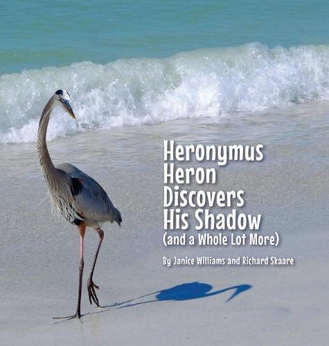 Heronymus Heron Discovers His Shadow (and a Whole Lot More)