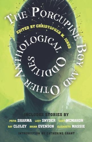 The Porcupine Boy and OtherAnthologicalOddities