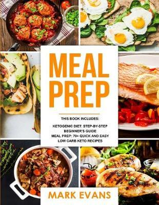 Keto Meal Prep 2 Manuscripts 70 Quick And Easy Low Carb Keto Recipes To Burn Fat And Lose Weight Fast The Complete Guide For Beginner S To