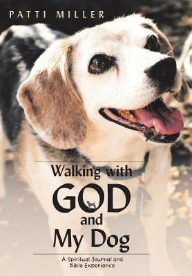 Walking with God and My Dog: A Spiritual Journal and Bible Experience