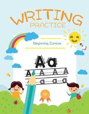 Writing Practice - Beginning Cursive: Cursive Writing Practice A-Z, Number  Tracing Practice! Learn Numbers 0 to 10