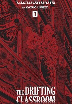 The Drifting Classroom: Perfect Edition,Vol.1