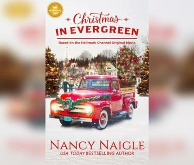 Christmas In Evergreen Snow Globe.Christmas In Evergreen Based On The Hallmark Channel Original Movie By Nancy Naigle Kathleen Mcinerney