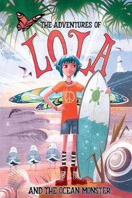 The Adventures of Lola and the Ocean Monster: Books for kids: A Magical Illustrated Fairy Tale with an Environmental Message, set in ByronBayAustralia