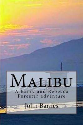 Malibu: A Barry and Rebecca Forester adventure