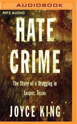 Hate Crime: The Story of a Dragging inJasper,Texas
