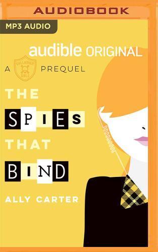 The Spies That Bind: A GallagherGirlsPrequel