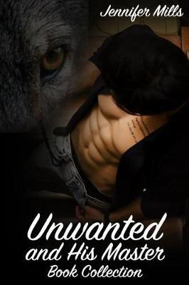 Unwanted and His Master Book Collection: (Gay Romance, Shifter Romance)