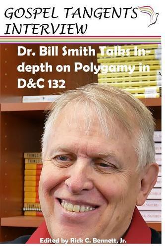 Dr. Bill Smith Talks In-depth on Polygamy inD&C132