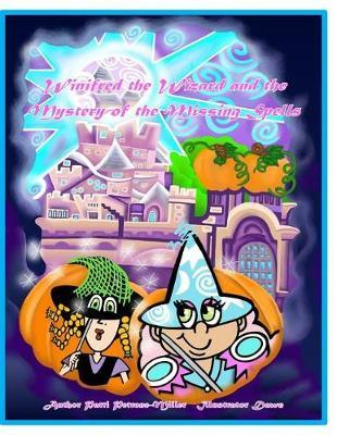 Winnifred the Wizard and the Case of the Missing Spells