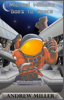 Michael Williams Goes to Space