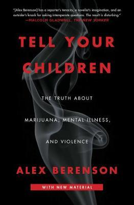 Tell Your Children: The Truth About Marijuana, Mental Illness,andViolence