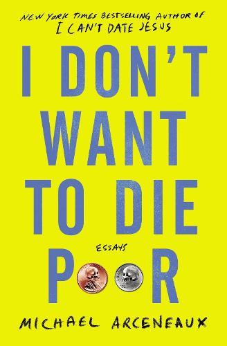 I Don't Want to DiePoor:Essays