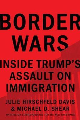 Border Wars: Inside Trump's AssaultonImmigration