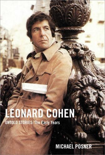 Leonard Cohen, Untold Stories: TheEarlyYears