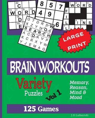 Brain Workouts (Variety) Puzzles: 125 Amazing Puzzles for Youngsters and  Seniors by J S Lubandi