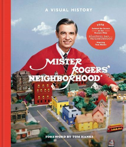Mister Rogers' Neighborhood: AVisualHistory