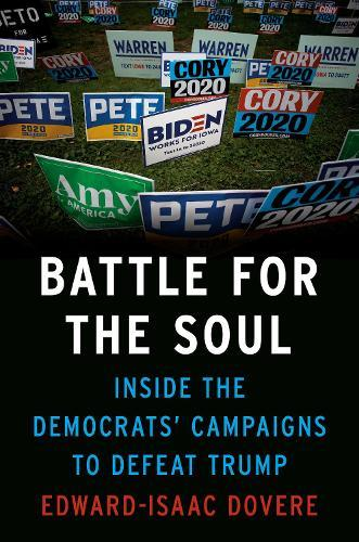 Battle For The Soul: Inside the Campaigns toDefeatTrump