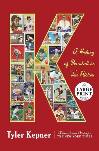 K: A History of Baseball inTenPitches