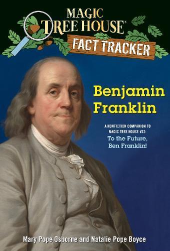Benjamin Franklin: A Nonfiction Companion to Magic Tree House #32: To the Future, Ben Franklin!