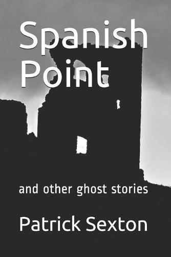 Spanish Point: and otherghoststories