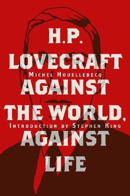 H. P. Lovecraft: Against the World,AgainstLife