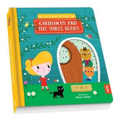 My First Pull-the-Tab Fairy Tale: Goldilocks and theThreeBears