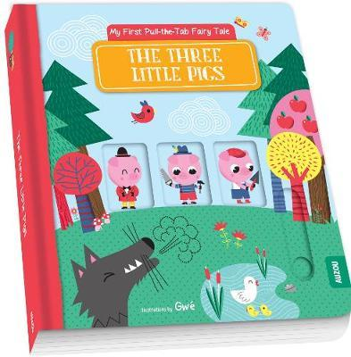 My First Pull-the-Tab Fairy Tale: The ThreeLittlePigs