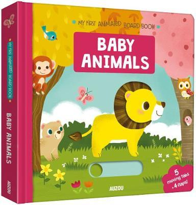 Baby Animals, My First AnimatedBoardBook