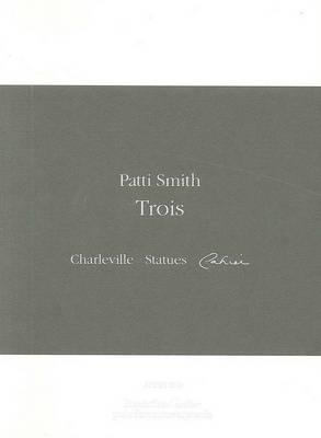 Patti Smith: TroisCharleville,Photographies,Cahier