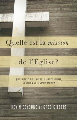 Quelle est la mission de l'Eglise ?: Quels liens y a-t-il entre la justice sociale, la shalom et le grandmandat?