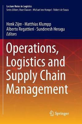 Operations, Logistics and Supply Chain Management by Henk Zijm, Matthias  Klumpp, Alberto Regattieri