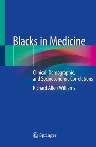 Blacks in Medicine: Clinical, Demographic, and Socioeconomic Correlations