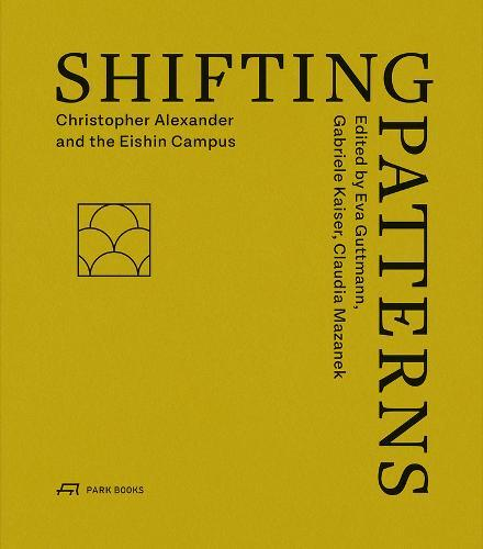 Shifting Patterns: Christopher Alexander and theEishinCampus