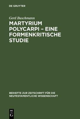 Martyrium Polycarpi - EineFormenkritischeStudie