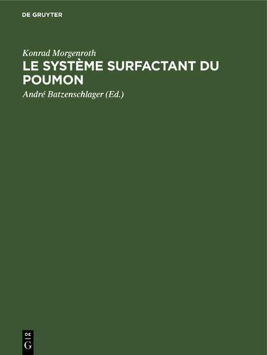 Le Systeme Surfactant Du Poumon: Bases Morphologiques Et Signification Clinique