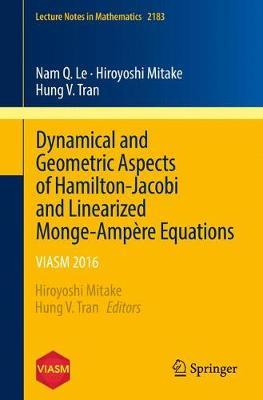 Dynamical and Geometric Aspects of Hamilton-Jacobi and Linearized Monge-Ampere Equations:VIASM2016