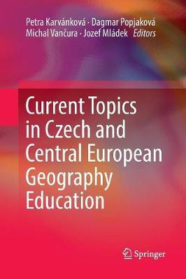 Current Topics in Czech and Central EuropeanGeographyEducation