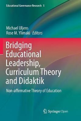 Bridging Educational Leadership, Curriculum Theory and Didaktik: Non-affirmative Theory of Education