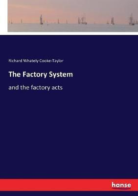 The Factory System: and the factory acts