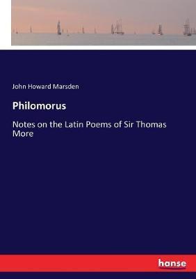 Philomorus: Notes on the Latin Poems of SirThomasMore