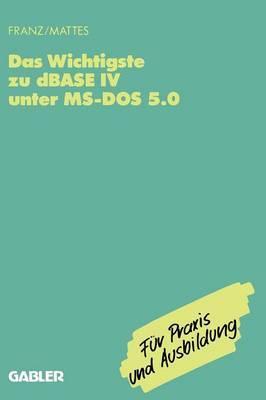 Das Wichtigste Zu dBASE IV UnterMs-DOS5.0
