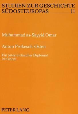 Anton Prokesch-Osten: Ein Oesterreichischer Diplomat Im Orient