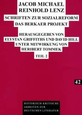 Jacob Michael Reinhold Lenz - Schriften Zur Sozialreform: Das Berkaer Projekt. Teil 1 UndTeil2