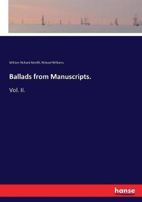 Ballads from Manuscripts.: Vol. II.