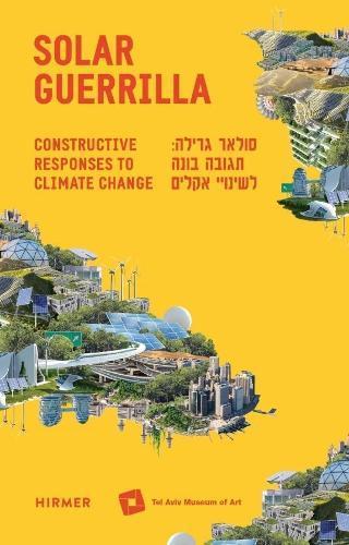 Solar Guerrilla: Constructive Responses toClimateChange