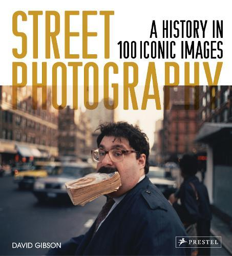 Street Photography: A History in 100IconicPhotographs