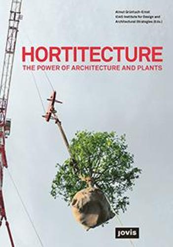 Hortitecture: The Power of Architecture and Plants