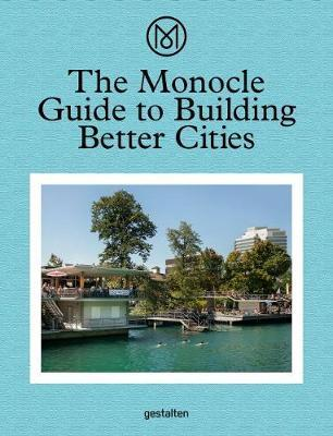 The Monocle Guide to BuildingBetterCities